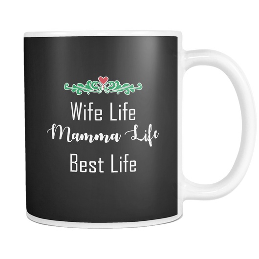 Wife Life Mamma Life Best Life 11oz Mug