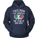 This Mom is Loved to Italy and Back Shirt