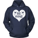 Be Wine Shirt