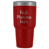 Best Mamma Ever Tumbler - Large 30 oz.
