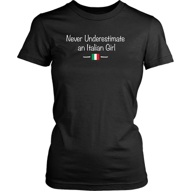Never Underestimate an Italian Girl Shirt