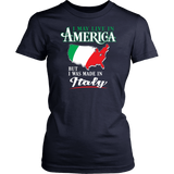 I Was Made In Italy Shirt