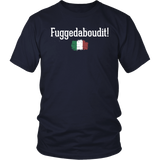 Fuggedaboudit Shirt