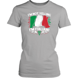 I'm Not Yelling I'm Italian II Shirt