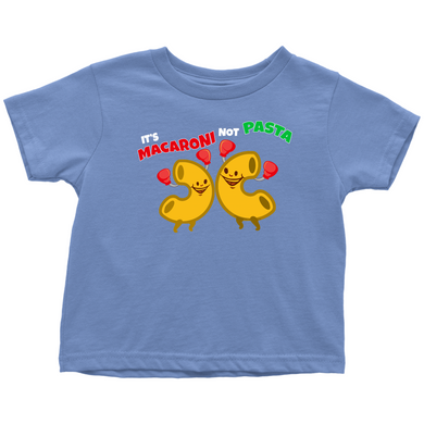Macaroni Not Pasta Toddler Shirt