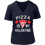 Pizza is my Valentine Shirt