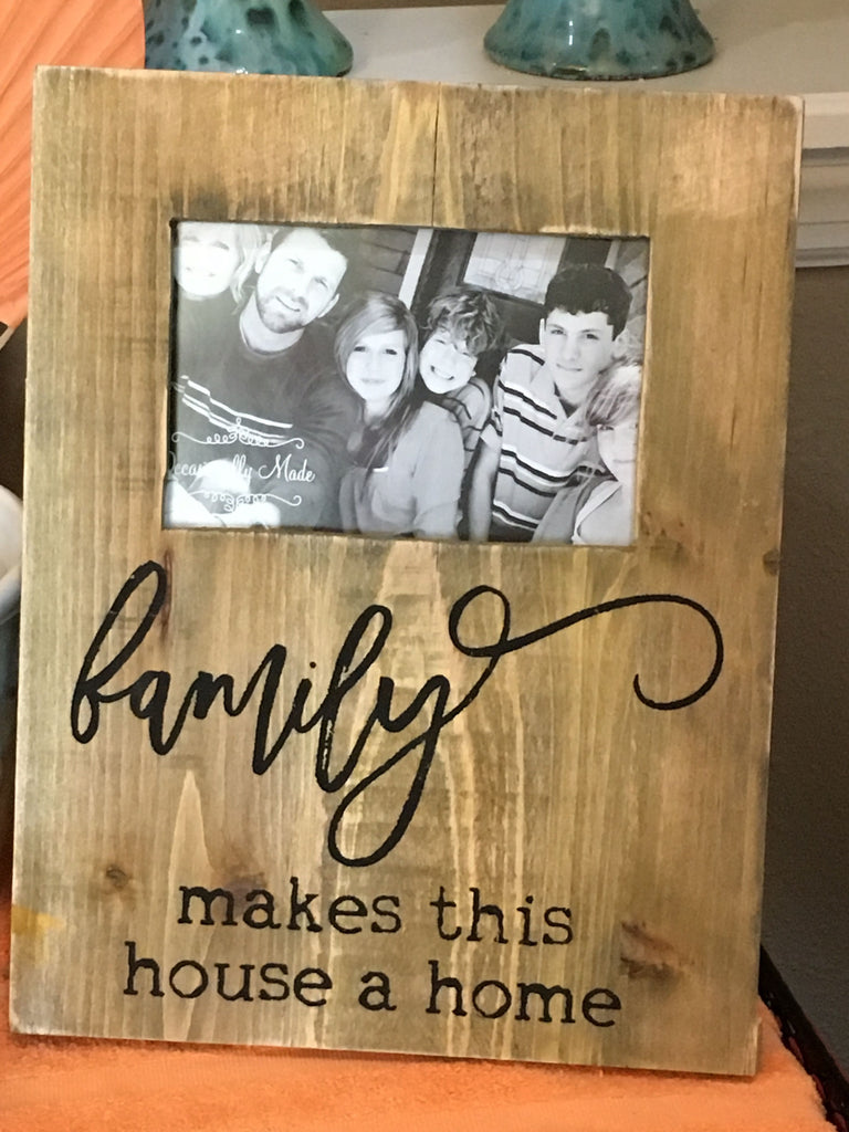 Picture Frame - Family Makes This House A Home