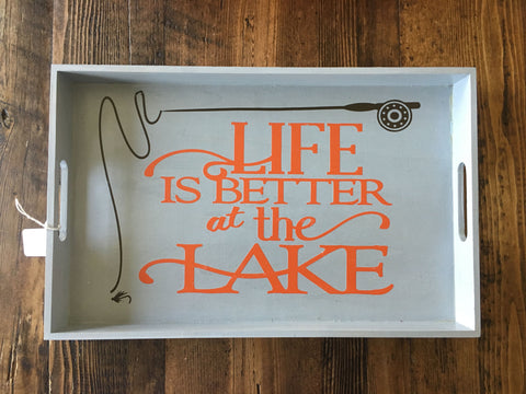 Wood Tray - Life is Better at the Lake