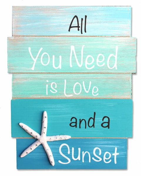 Coastal Sign - All you Need is Love and a Sunset