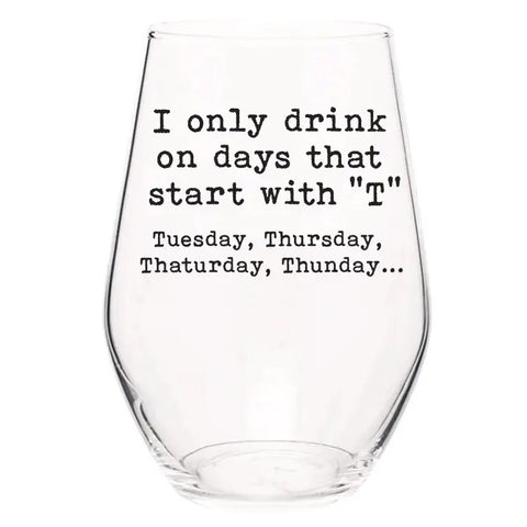 Wine Glass-Days That Start With T