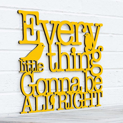 Every Little Thing Gonna Be All Right Sign