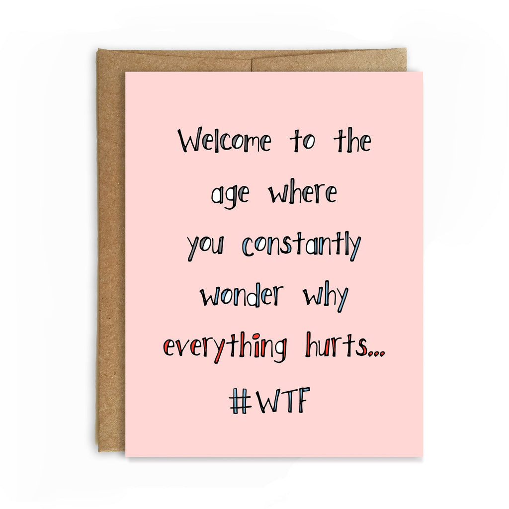 Everything Hurts Birthday Card