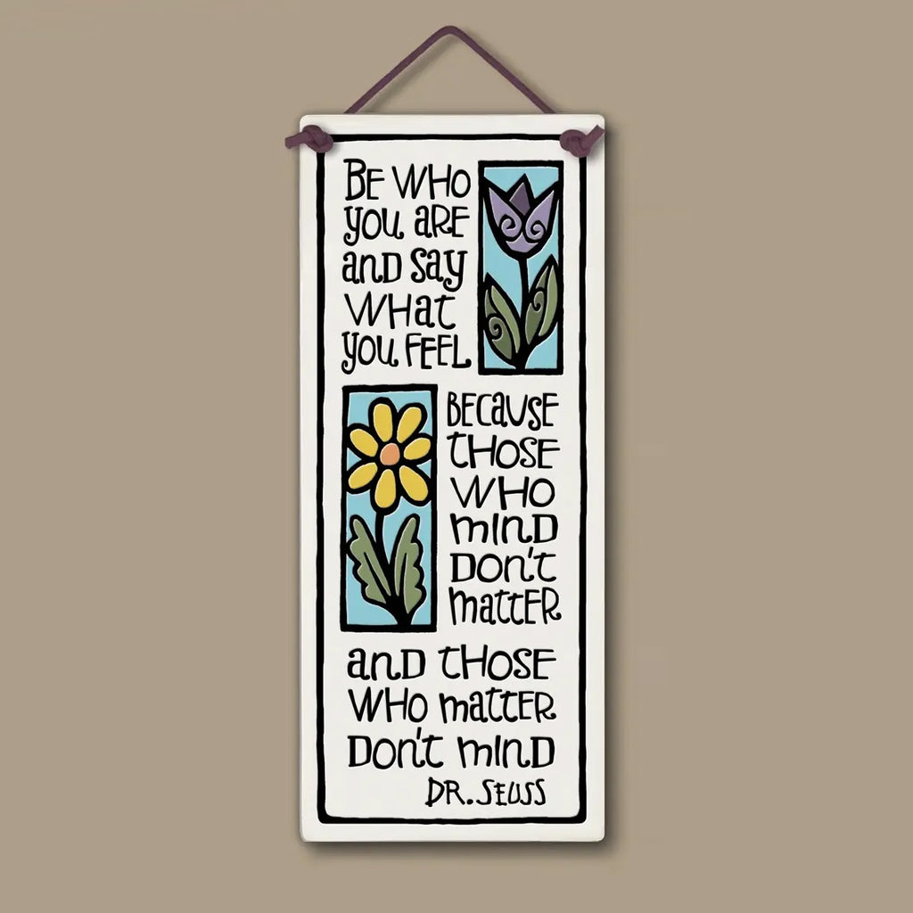Be Who You Are Wall Plaque