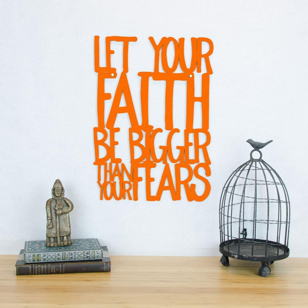Let Your Faith be Bigger Than Your Fears-Wall Art