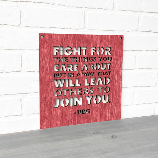 Fight For the Things (RBG)-Wood Sign