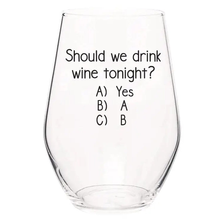 Wine Glass-Should We Drink Tonight