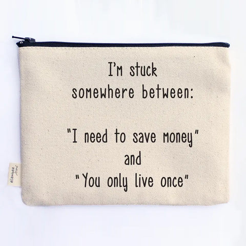Save Money & You Only Live Once Zippered Pouch