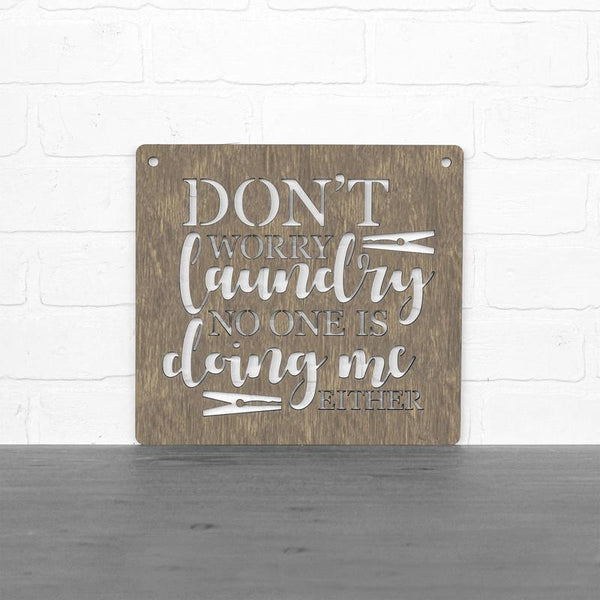 Don't Worry Laundry - Wood Sign