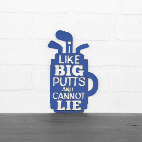 I Like Big Putts Sign