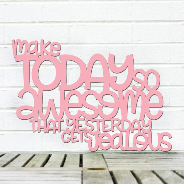 Make Today So Awesome Sign