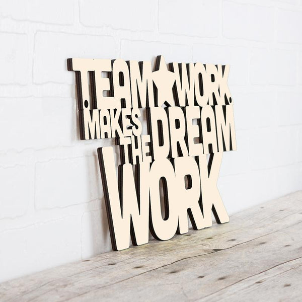 Teamwork Makes the Dream Work Sign