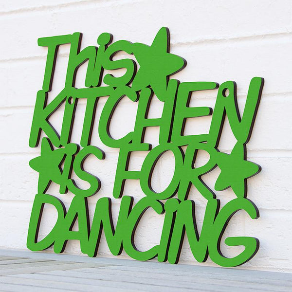This Kitchen is for Dancing Sign