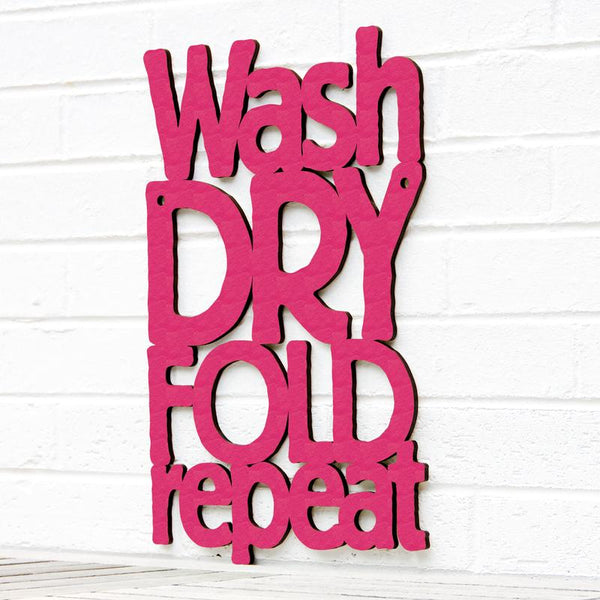 wash dry fold repeat wood word wall art