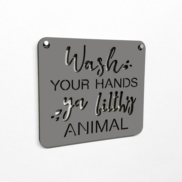 Wash Your Hands Ya Filthy Animal - Mini Wall Art