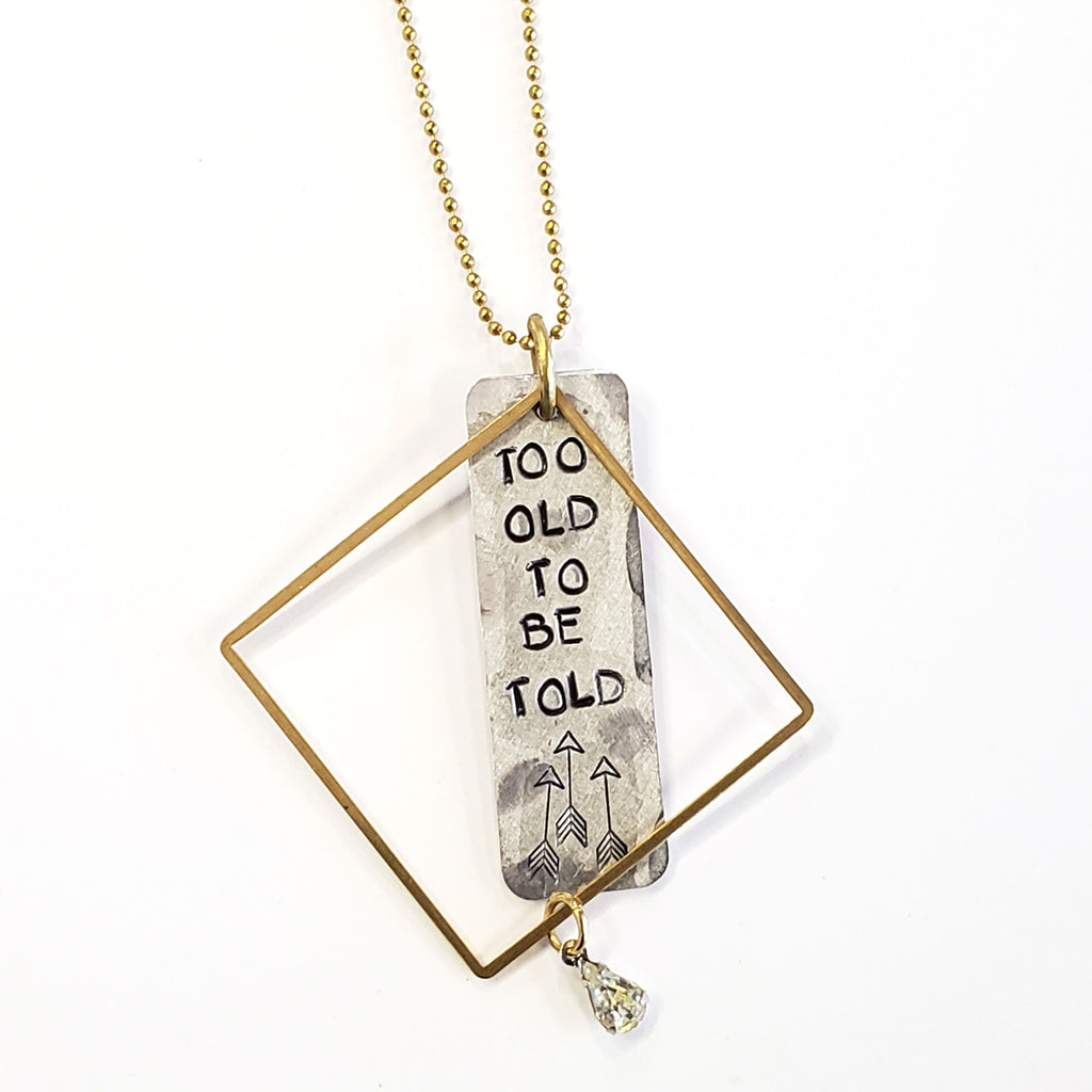 Too Old to be Told Necklace