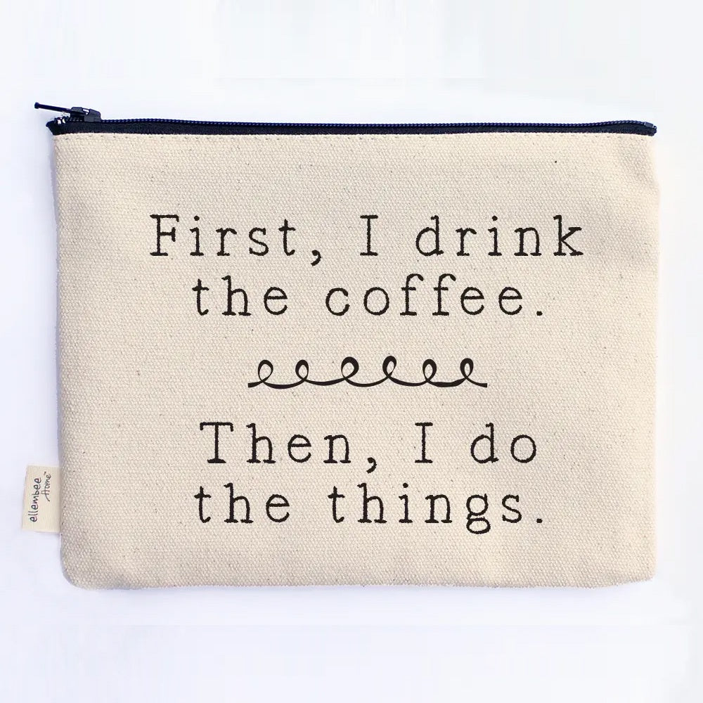 Drink the Coffee Zipper Pouch