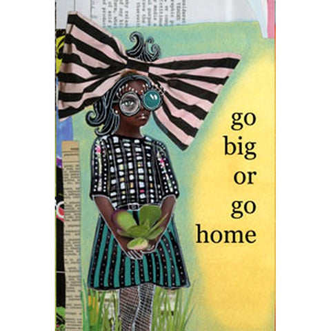 Go Big or Go Home Art Canvas
