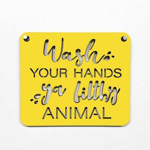 Wash Your Hands Ya Filthy Animal- Wall Art
