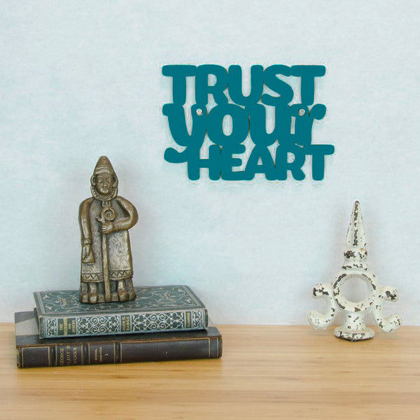 Trust Your Heart Sign