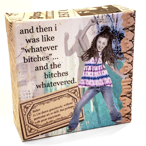 Mini Canvas-Whatever Bitches