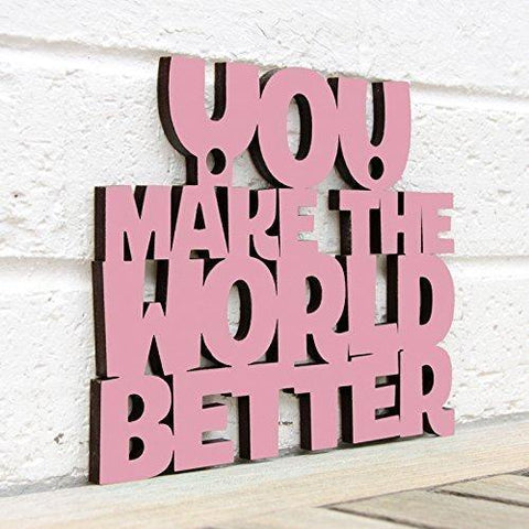 You Make the World Better-Wall Art