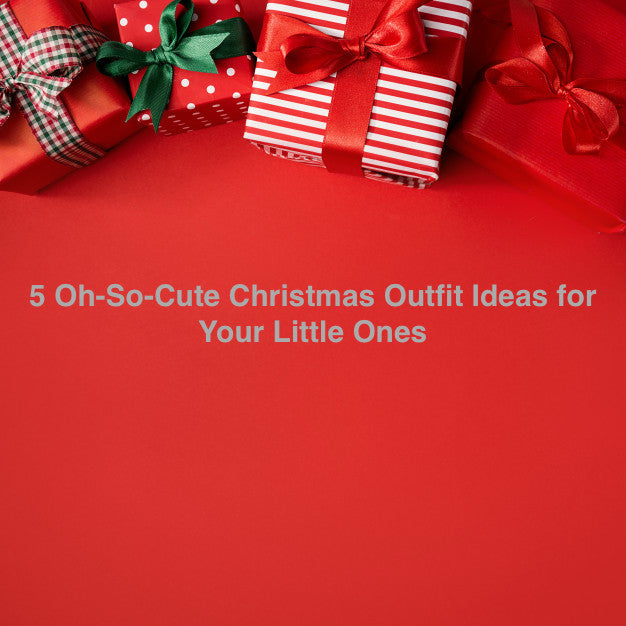 5 Oh-So-Cute Christmas Outfit Ideas for Your Little Ones