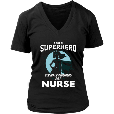 I am a Superhero cleverly disguised as a NURSE