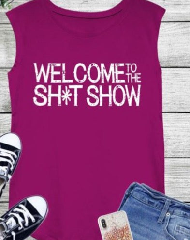 Welcome to the Sh*t Show Tank - *2 COLORS* S-XXL