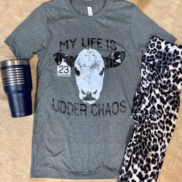 My Life is Udder Chaos T-Shirt in RUST OR GREY