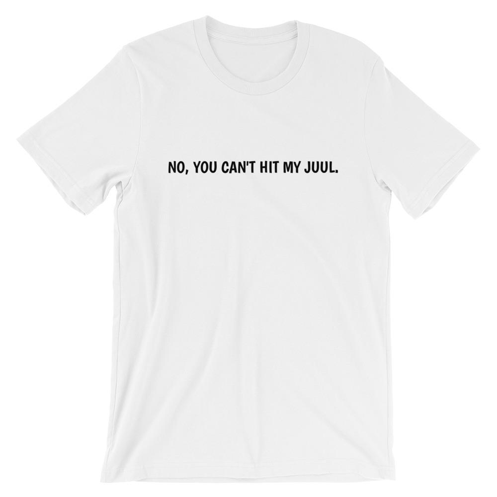 no you can't hit my juul t-shirt juul shirt juul clothing clothing for Juul