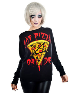 Cult Sweaters - Eat Pizza Or Die