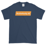 Sayings - Bushwhacky AF - Men's Short sleeve t-shirt