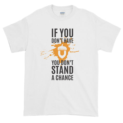 Gearmunk Gear - If You Don't Have Gearmunk You Don't Stand a Chance - Men's Short sleeve t-shirt