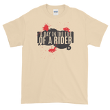 Sayings - A Day in the Life of a Rider - Men's Short sleeve t-shirt