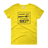 Sayings - Where the Fork are we Going to Ski - Women's short sleeve t-shirt