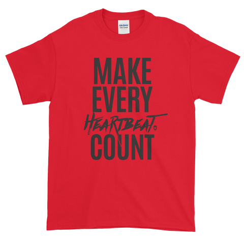 Sayings - Make Every Heartbeat Count - Men's Short sleeve t-shirt