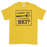 Sayings - Where the Fork are we Going to Ski - Men's Short sleeve t-shirt