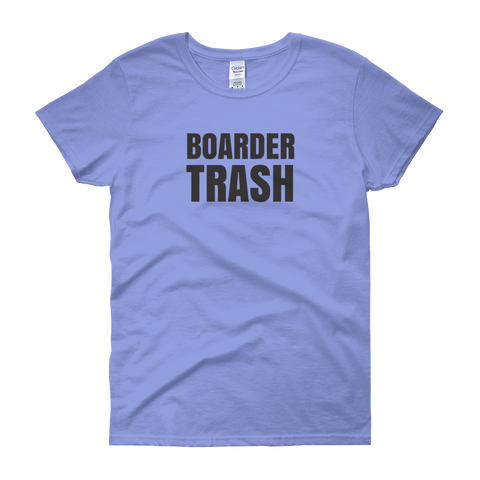 Sayings - Boarder Trash - Women's short sleeve t-shirt