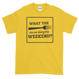 Sayings - What the Fork are we Doing this Weekend - Men's Short sleeve t-shirt