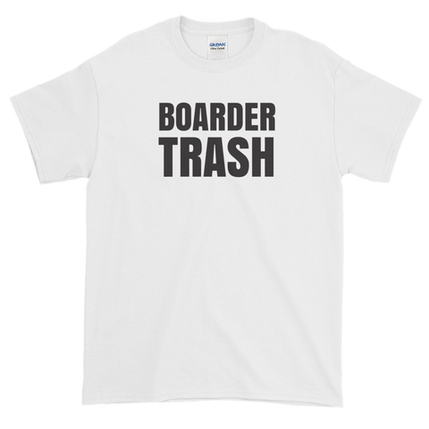 Sayings - Boarder Trash - Men's Short sleeve t-shirt